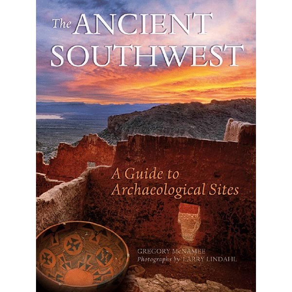 The Ancient Southwest: A Guide to Achaeological Sites